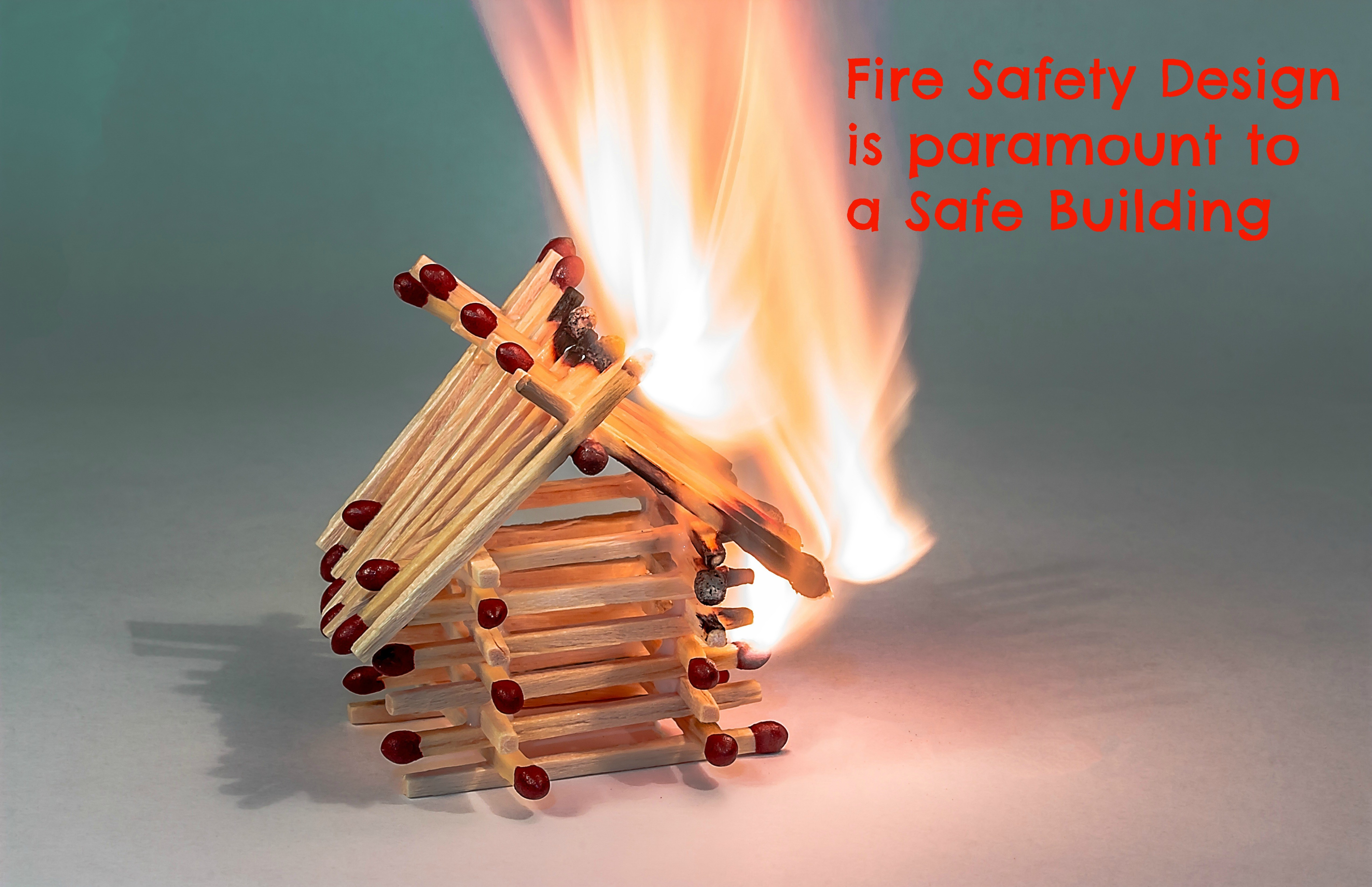 Building On Fire With Text Saying Fire Safety Design Is Paramount To A Safe Building